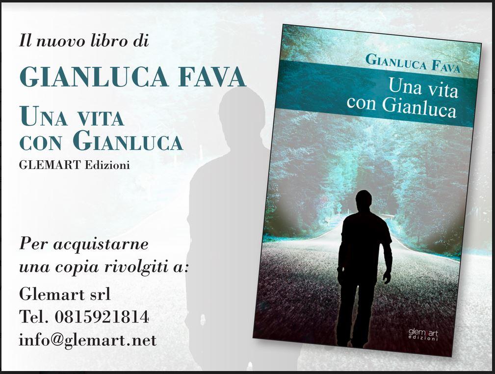 """Nuovo libro di Gianluca Fava, """"Una vita con Gianluca"""""""